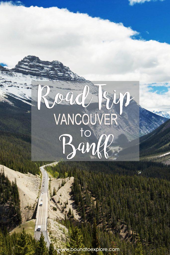 Road Trip Vancouver Banff